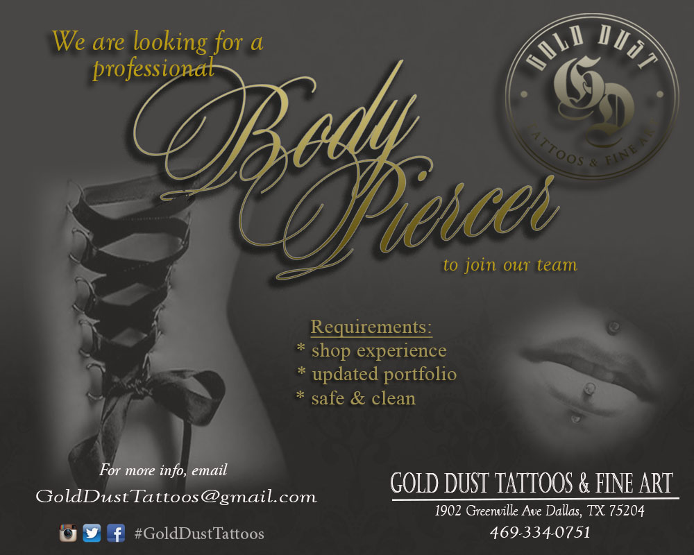 img alt=piercer_wanted_dallas_tattoo_artist_gold_dust_tattoos_color_tattoo_black_and_grey_tattoo_paintbrush_artistic_tattoo_dallas_tx_now_hiring_best_tattoo_shop